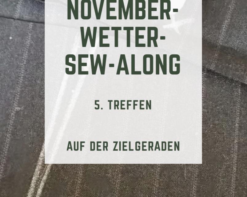 Novemberwetter-Sew-Along: Amber auf der Zielgeraden