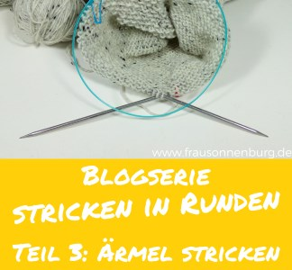 Stricken in Runden Teil 3:  Ärmel stricken