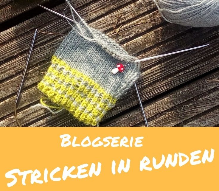 Stricken in Runden Teil 2: Handschuhe stricken