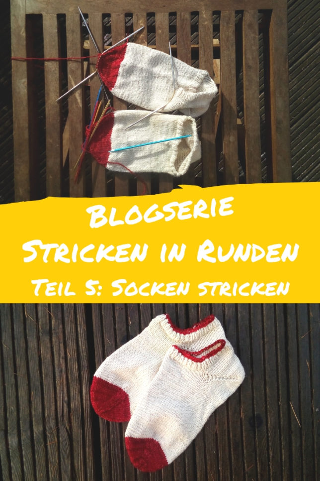 Stricken in Runden - Blogserie - Teil 5 - Socken stricken_