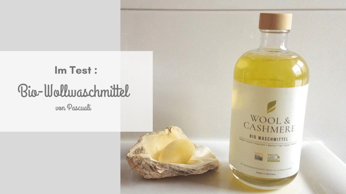 Im Test: Bio-Waschmittel Wool & Cashmere von Pascuali