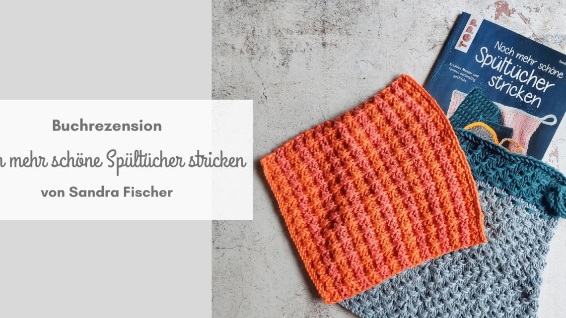 Noch mehr schöne Spültücher stricken – Buchrezension